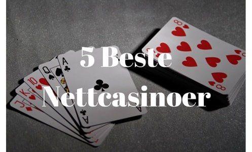 5 beste nettcasinoer med store bonuser