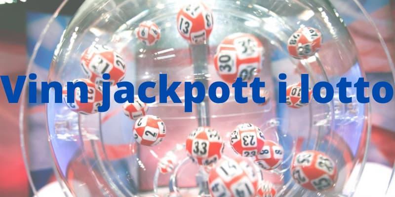 Spill lotto, vinn jackpott
